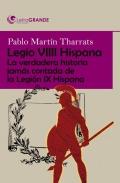 Legio VIIII Hispana. La verdadera historia jamás contada de la Legión IX Hispana. (Letra grande)
