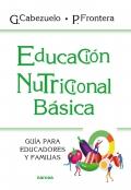 Educación nutricional básica. Guía para educadores y familias