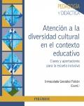 Atención a la diversidad cultural en el contexto educativo. Claves y aportaciones para la escuela inclusiva