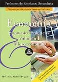 Economía. Supuestos prácticos. Volumen I. Microeconomía. Cuerpo de Profesores de Enseñanza Secundaria.