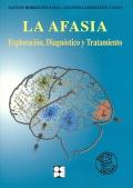 La afasia. Exploración, diagnóstico y tratamiento