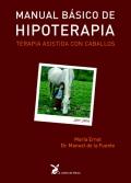 Manual básico de hipoterapia. Terapia asistida con caballos