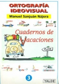 Ortografía ideovisual. Cuadernos de vacaciones. 8 - 9 años. Nivel 3.