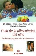 Guía de la alimentación del niño. De la concepción a la adolescencia.