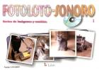 Fotoloto-sonoro 1: Series de imágenes y sonidos (con CD)