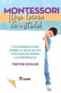 Montessori, ¡Una locura de método! Consideraciones sobre la educación Montessori desde la experiencia