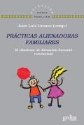 Prácticas alienadoras familiares. El Síndrome de Alienación Parental reformulado