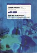 AD/HD (síndrome de déficit de atención con o sin hiperactividad) qué es, qué hacer.Recomendaciones para padres y docentes