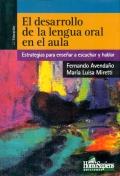El desarrollo de la lengua oral en el aula. Estrategias para enseñar a escuchar y hablar.