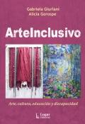 ArteInclusivo. Arte, cultura, educación y discapacidad
