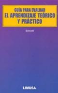 Guía para evaluar el aprendizaje teórico y práctico.