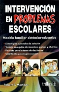 Intervención en problemas escolares. Modelo familiar sistémico-educativo