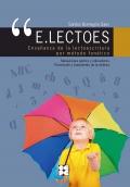 E.LECTOES. Enseñanza de la lectoescritura por método fonético. Manual para padres y educadores. Prevención y tratamiento de la dislexia.