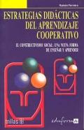 Estrategias didácticas del aprendizaje cooperativo. El constructivismo social: una nueva forma de enseñar y aprender