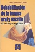 Rehabilitación de la lengua oral y escrita. Bases Neuropsicololingüisticas