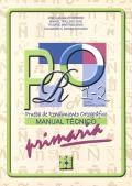 PRO 1-2. Prueba de Rendimiento Ortográfico de Primaria. Manual técnico