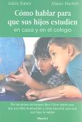 Cómo hablar para que sus hijos estudien en casa y en el colegio