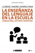 La enseñanza del lenguaje en la escuela. Lenguaje oral, lectura y escritura