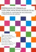 Hermanos de personas con discapacidad intelectual: guía para el análisis de necesidades y propuestas de apoyo.