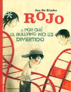 Rojo o porqué el bullying no es divertido