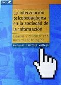 Intervención psicopedagógica en la sociedad de la información.