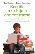 Enseña a tu hijo a concentrarse. Cómo ayudarle a centrar su atención y mejorar su memoria.