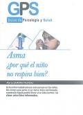 Asma ¿ por qué el niño no respira bien ?. Guías de psicología y salud.