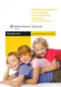 Educar las emociones en la infancia (de 0 a 6 años). Reflexiones y propuestas prácticas. Primera edición.