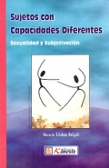 Sujetos con capacidades diferentes. Sexualidad y subjetivación.