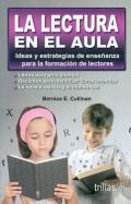 La lectura en el aula. Ideas y estrategias de enseñanza para la formación de lectores.