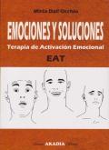 Emociones y soluciones. Terapia de Activación Emocional EAT