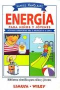 Energía para niños y jóvenes. Actividades superdivertidas para el aprendizaje de la ciencia.