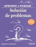 Aprende a pensar. Solución de problemas. Cuaderno de trabajo