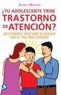 ¿Tu adolescente tiene Trastorno de Atención? ¡Felicidades! Descubre el regalo que el TDA trae consigo