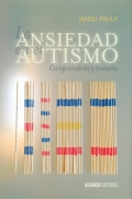 La ansiedad en el autismo. Comprenderla y tratarla