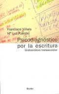 Psicodiagnóstico por la escritura. Grafoanálisis transaccional.