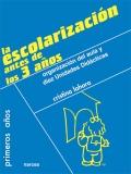 La escolarización antes de los 3 años. Organización del aula y diez unidades didácticas