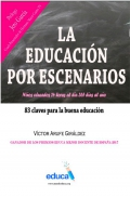 La educación por escenarios. Niños educados 24 horas al día, 365 días al año
