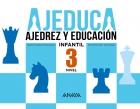 AJEDUCA. Ajedrez y educación. Educación Infantil. Nivel 3.