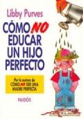 Como NO educar un hijo perfecto
