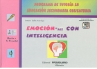 Emoción-ate con inteligencia. Programa de tutoría en educación secundaria obligatoria. (Con CD)