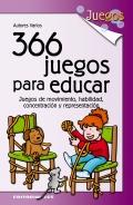 366 juegos para educar. Juegos de movimiento, habilidad, concentración y representación.