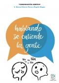 Hablando se entiende la gente. Comunicación asertiva