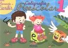 Caligrafía preescolar 1. Serie aprende a escribir.