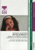 No hay problema 2. Programa de refuerzo de resolución de problemas aritméticos clasificados por su estructura semántica.