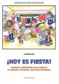 ¡ Hoy es fiesta !. Cuentos y actividades para celebrar, en Infantil y Primaria, doce Días Mundiales.