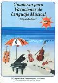 Cuaderno para Vacaciones de Lenguaje Musical. Segundo Nivel. Contiene CD.