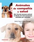 Animales de compañía y salud Del vínculo humano-animal al diseño de intervenciones asistidas por animales