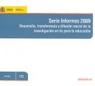 Serie Informes 2009. Desarrollo, transferencia y difusión social de la investigación en TIC para la educación. ( CD ).