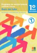 Programa de acción tutorial. Actividades y recursos. 1 de secundaria. Guía del tutor..